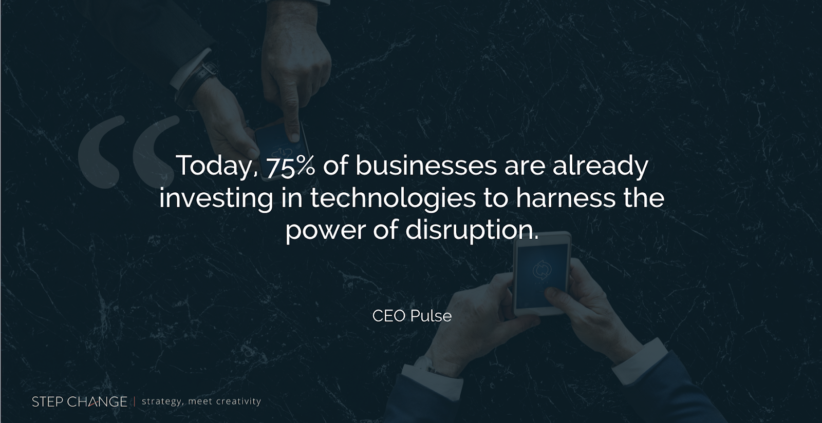 Step Change-CEO-Pulse-Disruption