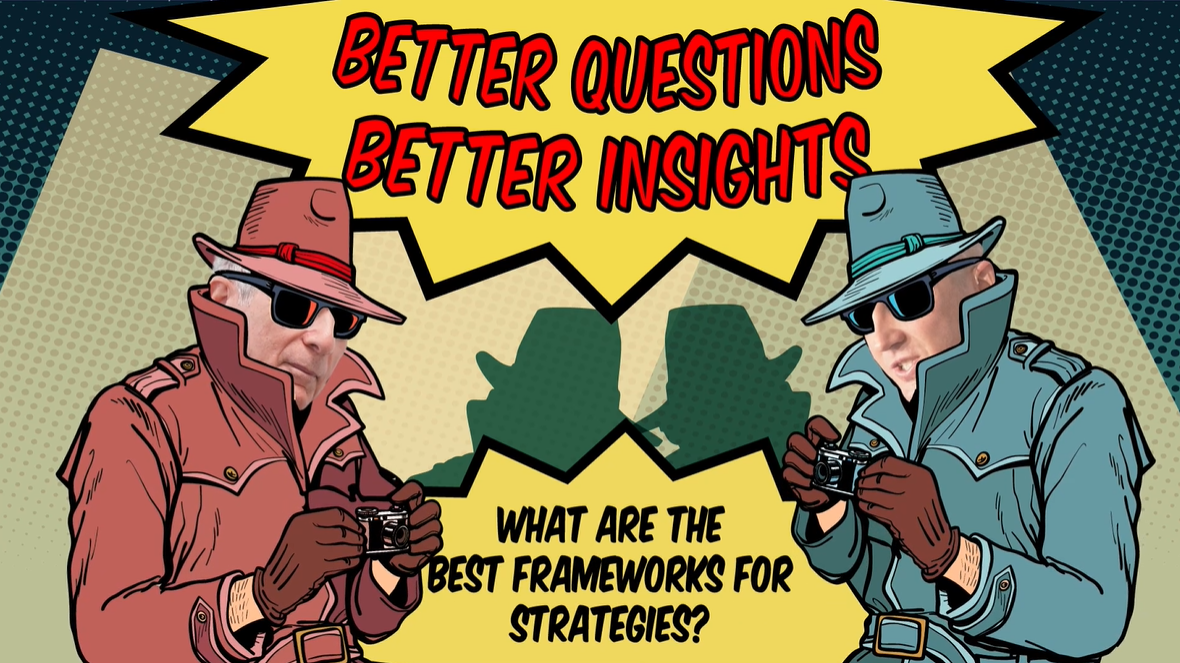 Insight Hunters Episode 3 — The Best Frameworks for Strategy